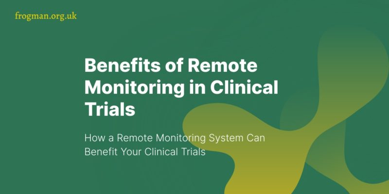 benefits of remote monitoring in clinical trials is displayed against a green background.